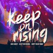 Keep on Rising (Dirty Beat Remix) by Ian Carey