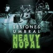 Sesiones Umbral von Heavy Nopal