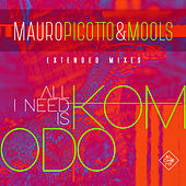 All I Need Is Komodo (Extended Mixes) von Mauro Picotto