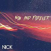 Now and Forever by Nick