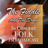The Fiddle And The Drum In Concert Folk FM Broadcast de Various Artists