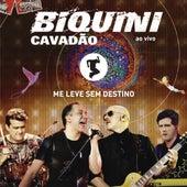 Me Leve Sem Destino (Ao Vivo) by Biquini Cavadão