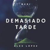 Demasiado tarde de Alex López