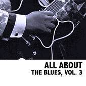 All About The Blues, Vol. 3 von Various Artists