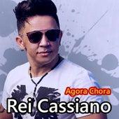 Agora Chora by Rei Cassiano
