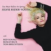 You Must Believe in Spring von Silvie Rider Young