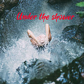 Under_the_Shower by Various Artists