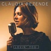 Lovin' You de Claudia Rezende
