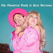 The Theatrical Death of Julie Delicious von Holychild