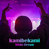 White Dream (Extended Version) by Kamibekami