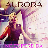 No es Perdida by Aurora