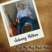 Find My Way Back Home by Johnny Hilton