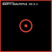 Me & U de Marty Guilfoyle