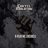 A Rua Me Ensinou de Coktel Molotov