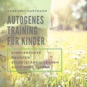 Autogenes Training für Kinder (Kinderentspannung), Vol. 3 von Annegret Hartmann
