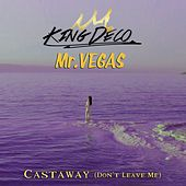 Castaway (Don't Leave Me) by Mr. Vegas