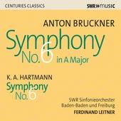 Bruckner: Symphony No. 6 in A Major, WAB 106 - Hartmann: Symphony No. 6 von SWR Symphonieorchester Baden-Baden und Freiburg