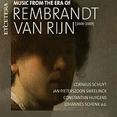 Music from the Era of Rembrandt van Rijn by Various Artists