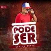 Pode Ser by Cantor Braga