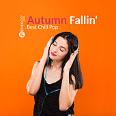 Autumn Fallin' - Best Chill Pop Songs de Various Artists