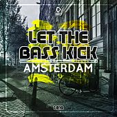 Let the Bass Kick in Amsterdam 2019 by Various Artists
