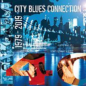 40 Years. City Blues Connection 1979-2019 von City Blues Connection