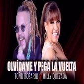Olvidame y Pega la Vuelta (feat. Milly Quezada) de Toño Rosario