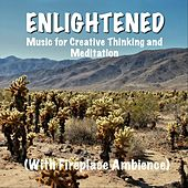 Enlightened Music for Creative Thinking and Meditation (With Fireplace Ambience) by TigerLily