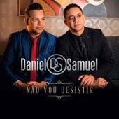Não Vou Desistir de Daniel & Samuel
