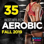 35 Best Hits For Aerobic Fall 2019 (35 Tracks For Fitness & Workout) by DJ Space'c, Kate Project, In.Deep, Heartclub, DJ Hush, Thomas, Lita Brown, Lawrence, Trancemission, Hellen, D'Mixmasters, Morgana, DJ Kee, Kangaroo, Boyz Boyz Boyz