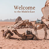 Welcome to the Middle East von Various Artists