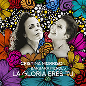 La Gloria Eres Tu von Cristina Morrison
