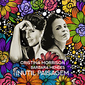 Inutil Paisagem von Cristina Morrison