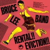 Rental!! Eviction!! de Bruce Lee Band