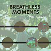 Breathless Moments de Marcus Daves