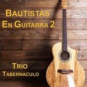Bautistas en Guitarra (Vol. 2) de Trió Tabernáculo