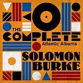 The Complete Atlantic Albums by Solomon Burke