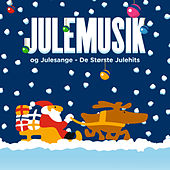 Julemusik Og Julesange – De Største Julehits by Various Artists