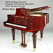 Idontwannabeyouanymore (Piano Karaoke) [By Ear] de Melissa Black
