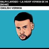 La Mejor Version de Mi Remix (English Version) de Ralph Larenzo