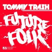Future Folk by Tommy Trash
