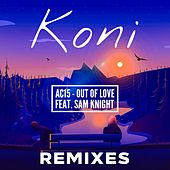 Out Of Love (Remixes) von Koni