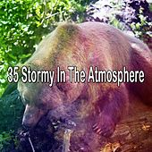 35 Stormy in the Atmosphere by Rain Sounds and White Noise