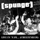 Live in 'nam... (Cheltenham) de Spunge