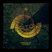 Around Me Remixed by Triptone