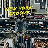 New York Groove: Cool Vibes for Cool People by Various Artists