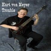 Trouble de Kurt von Meyer