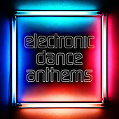 Electronic Dance Anthems von Various Artists