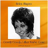 Goody Goody / After You've Gone (Remastered 2019) de Helen Shapiro