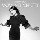 Momenti perfetti di Giusy Ferreri